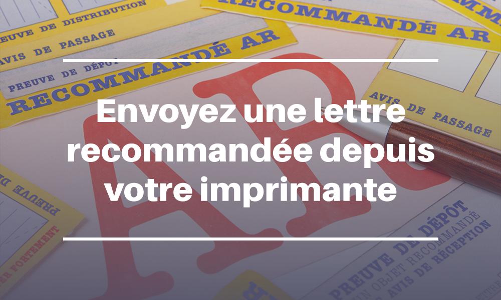 Envoyez une lettre recommandée depuis votre imprimante multifonction