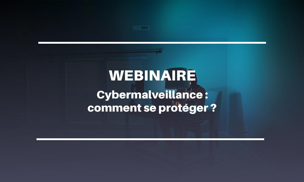 [Webinaire] Cybermalveillance : Comment se protéger ?